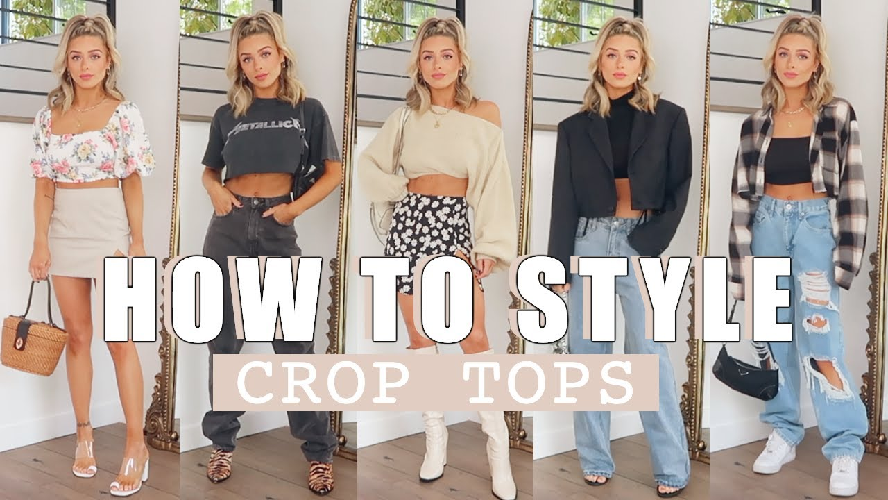 HOW TO STYLE CROP TOPS | SKIRTS, JEANS, LOUNGEWEAR