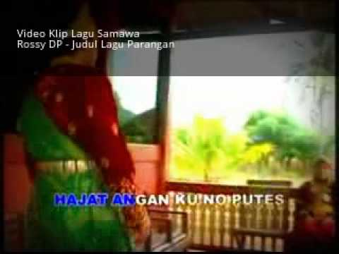 Video Klip Lagu Samawa Rossy DP - Judul Lagu Parangan