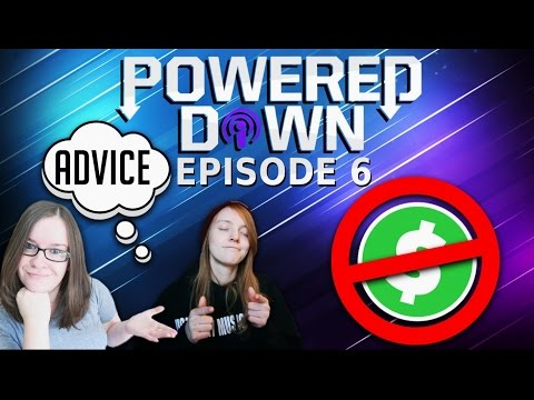 Powered Down #6 - SHE DID IT, LIFE ADVICE & YT MONETIZATION!