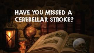 How to Assess for a Cerebellar Stroke