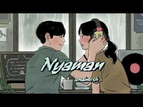 Nyaman - Andmesh Kamaleng ( Lyrics Video )