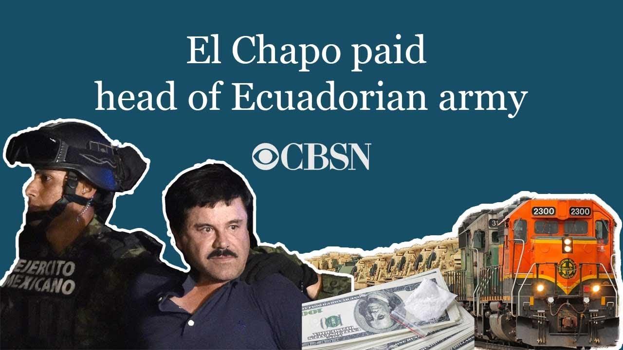 CBSN: El Chapo paid head of Ecuadorian army