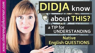 Video Didja Know About This? A Tip to Better Understand Native English Questions download MP3, 3GP, MP4, WEBM, AVI, FLV Oktober 2018