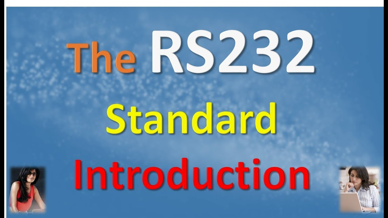 The RS232 Standard Introduction