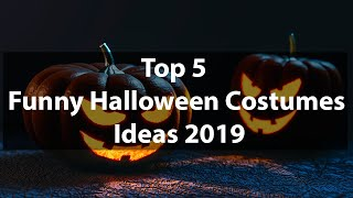 Top 5 Funny Halloween Costumes Ideas 2019