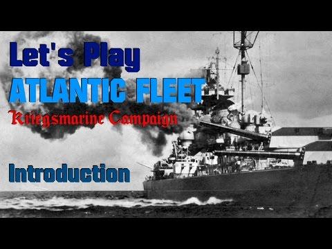 Let's Play Atlantic Fleet, Kriegsmarine Campaign, Introduction