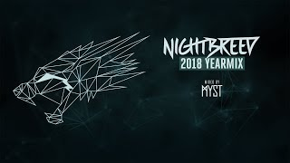 Nightbreed 2018 Yearmix - Mixed by MYST