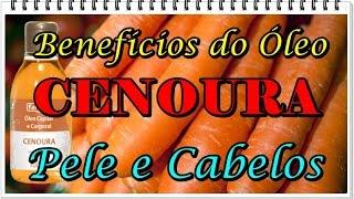 Benefícios do Óleo de Cenoura para Pele e Cabelos (Receita)