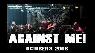 "AGAINST ME! ""Stop!"" Oct 8 2008 Live in Greensboro, NC (Multi Camera)"