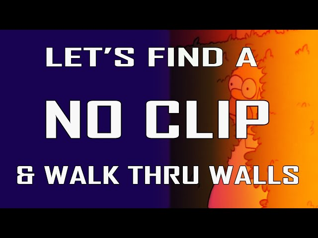 Lets Find a NO CLIP Wall Hk
