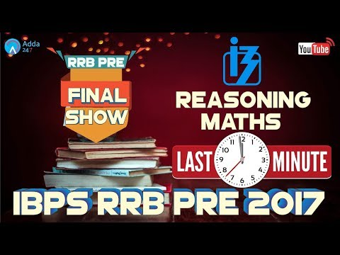 Final Show For IBPS RRB PRE 2017 (Reasoning & Maths) Last Minutes Tips For IBPS RRB PRE 2017