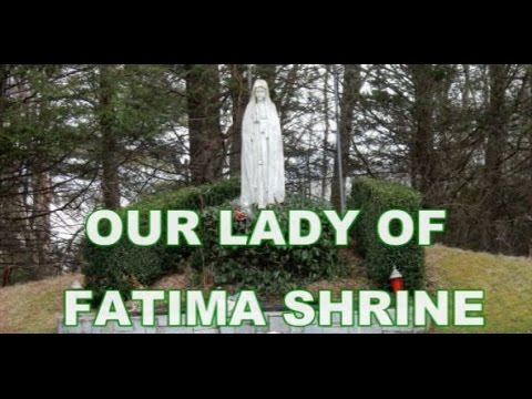 Fatima Shrine ~ Our Lady of Fatima