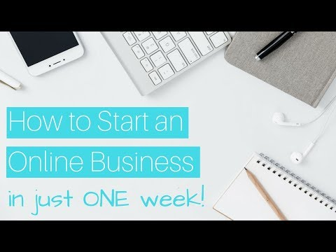 How to Start an Online Business in ONE WEEK