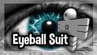 Roblox Script Showcase Episode#1251/Eyeball Suit