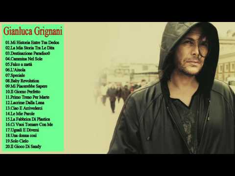 Gianluca Grignani   Sus Mejores Éxitos 2017