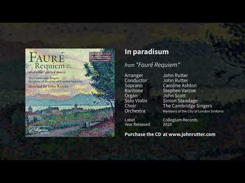 In paradisum - John Rutter, Caroline Ashton, Stephen Varcoe, Simon Standage, Cambridge Singers