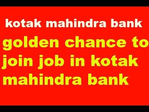 KOTAK MAHINDRA BANK open in jobs for fresher & graduate