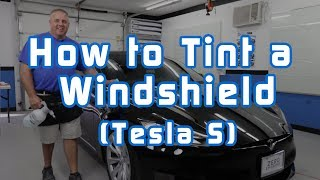 Window Tinting: How to Tint a Windshield (Tesla S)