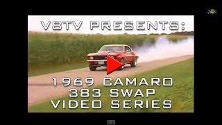 1969 Camaro 383 Stroker V8 Install Swap Video Part 1 V8TV