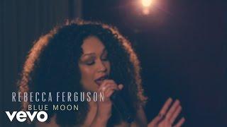 Rebecca Ferguson - Blue Moon (Live)