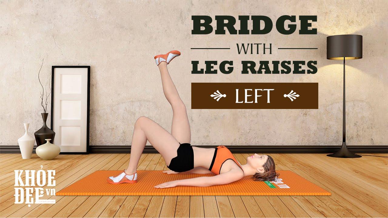 Cách tăng vòng 3 với bài tập mông #39 Bridge with Leg Raises Left | KhoeDep.vn