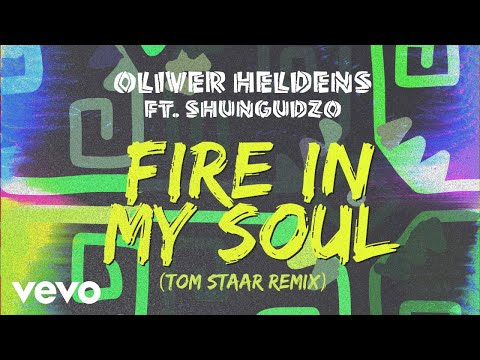 Oliver Heldens - Fire In My Soul (Tom Staar Remix (Audio)) ft. Shungudzo