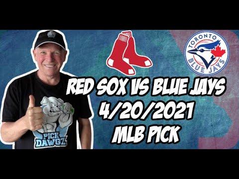 Boston Red Sox vs Toronto Blue Jays 4/20/21 MLB Pick and Prediction MLB Tips Betting Pick
