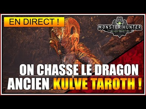 MONSTER HUNTER WORLD - ON CHASSE LE NOUVEAU DRAGON ANCIEN - KULVE TAROTH - FR