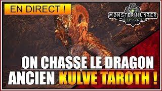 MONSTER HUNTER WORLD - ON CHASSE LE NOUVEAU DRAGON ANCIEN - KULVE TAROTH - FR
