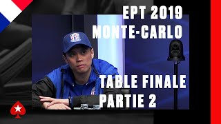 EPT Monte-Carlo 2019 ♠️ Table Finale (partie 1)♠️ Cartes Visibles ♠️ PokerStars France