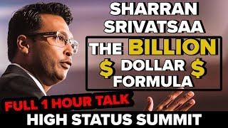 High Status Summit: Sharran Srivatsaa Teaches You His $3.4 Billion Dollar Formula