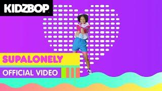 KIDZ BOP Kids - Supalonely (Official Music Video) [KIDZ BOP 2021]
