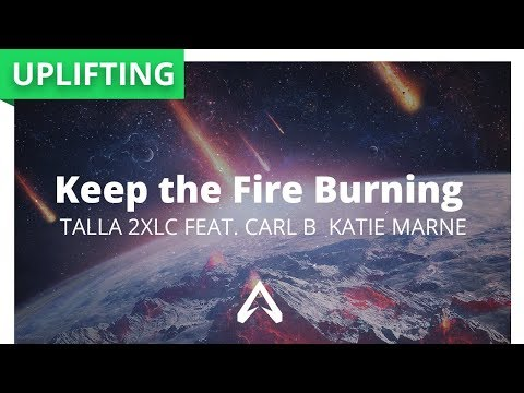Talla 2XLC feat. Carl B & Katie Marne - Keep The Fire Burning