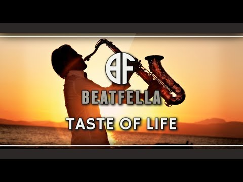 "Saxophone Type Beat/Uptempo Hip Hop Instrumental | ""Taste Of Life"" by Beatfella"