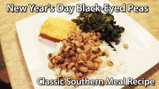 New Years Day Black Eyed Peas - Southern Meal