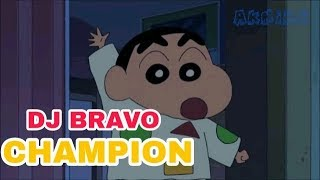 Shinchan - DJ Bravo Champion Song     Durch die Cartoon-Welt Vm