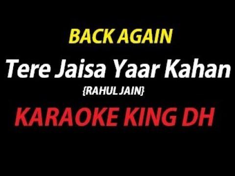 Tere Jaisa Yaar Kaha   RAHUL JAIN   KARAOKE VERSION   WATCH NOW:-