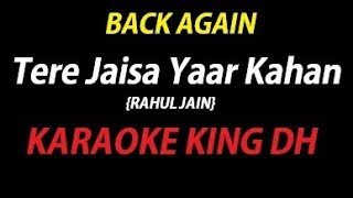 Tere Jaisa Yaar Kaha | RAHUL JAIN | KARAOKE VERSION | WATCH NOW:-