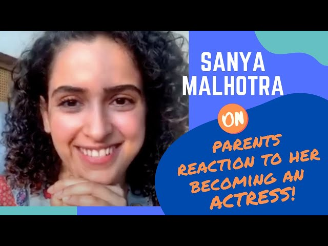 Sanya Malhotra opens up on her parents' reaction to her becoming an actress