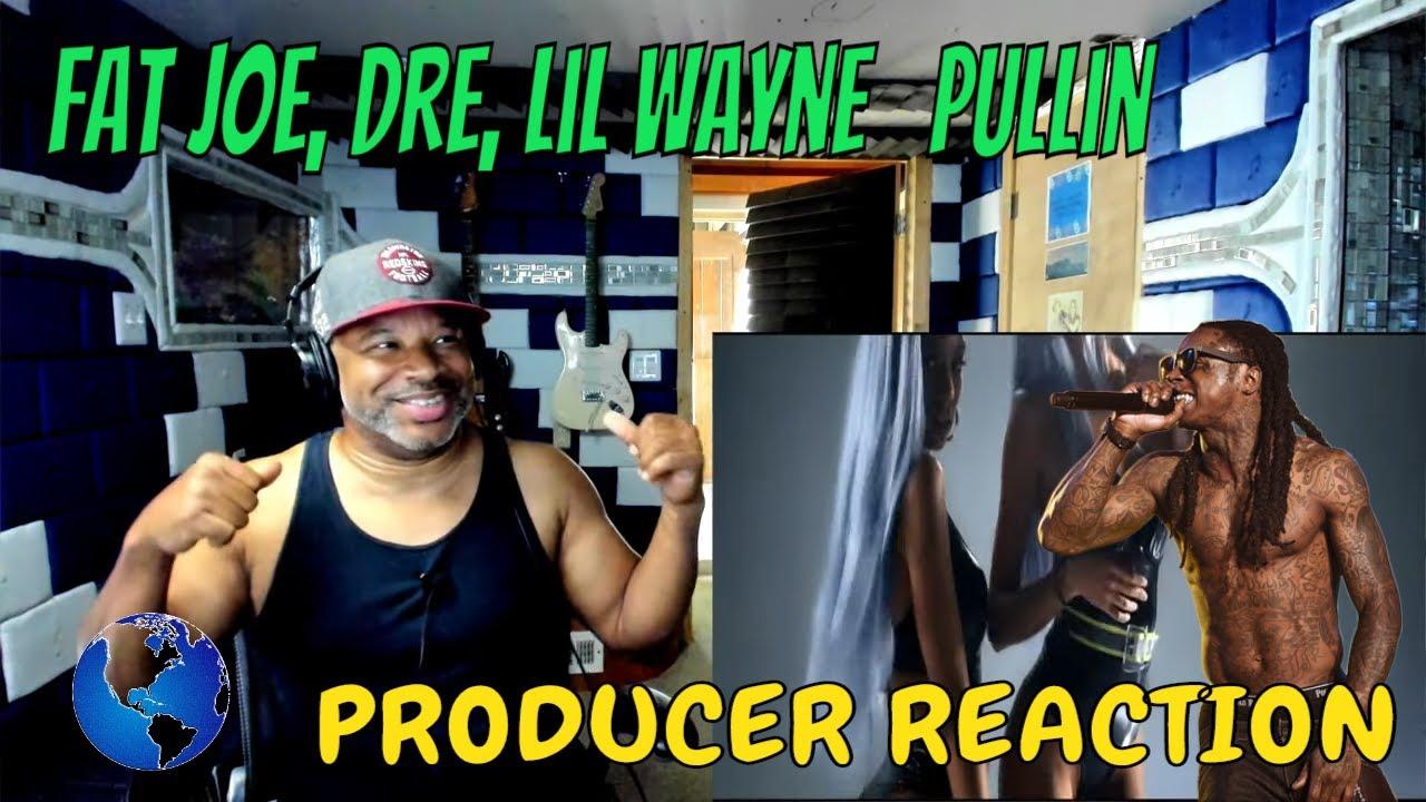 Fat Joe, Dre, Lil Wayne   Pullin Official Video - Producer Reaction