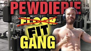 Pewdiepie's Workout Routine || Floor Gang TO  Fit Gang!!!