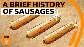 A brief history of sausages | Edible Histories Episode 8 | BBC Ideas