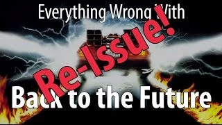 Re-Issue Everything Wrong With Back To The Future