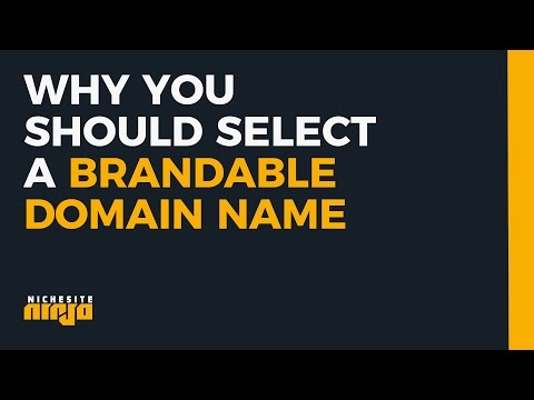 Why you should select a brandable domain name - nichesiteninja.com