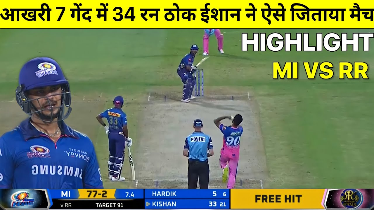 Download Mumbai Indians vs Rajasthan Royals Full Match Highlights, MI VS RR FULL HIGHLIGHTS, ISHAN KISHAN
