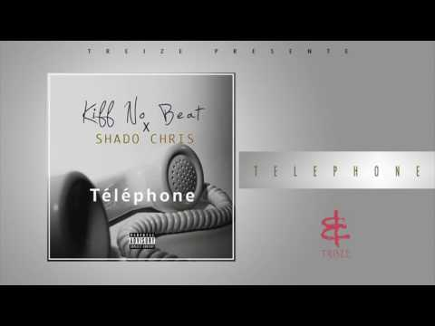 Kiff no beat - Téléphone ft. Shado Chris (Audio)
