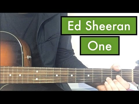 Ed Sheeran - One | Guitar Lesson (Standard Tuning)