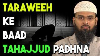 Ramzan Me Taraweeh Aur Tahajjud Padhna Kaisa Hai By Adv. Faiz Syed
