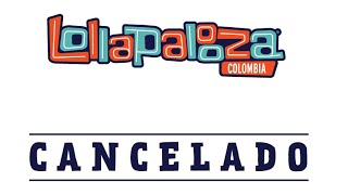 razones de la cancelación de lollapalooza en colombia