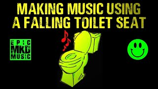 How to make music using a falling toilet seat 😁. Tutorial. One Sound Series - Video 1